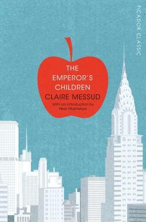 The Emperor's Children de Claire Messud