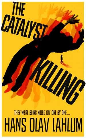 The Catalyst Killing de Hans Olav Lahlum