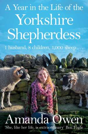 A Year in the Life of the Yorkshire Shepherdess de Amanda Owen