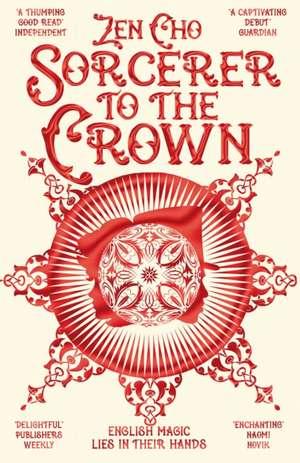 Sorcerer to the Crown de Zen Cho