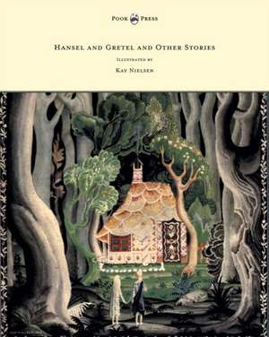 Hansel and Gretel and Other Stories by the Brothers Grimm - Illustrated by Kay Nielsen de Brothers Grimm