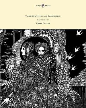 Tales of Mystery and Imagination - Illustrated by Harry Clarke de Edgar Allan Poe