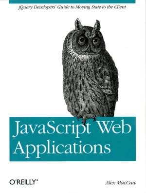 JavaScript Web Applications de Alex Maccaw