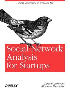 Social Network Analysis for Startups de Maksim Tsvetovat