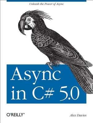 Async in C# 5.0 de Alex Davies
