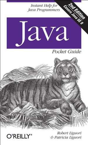 Java 7 Pocket Guide 2ed de Robert Liguori