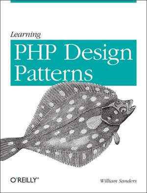 Learning PHP Design Patterns de William Sanders