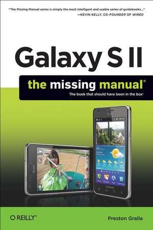 Galaxy S II: The Missing Manual de Preston Gralla