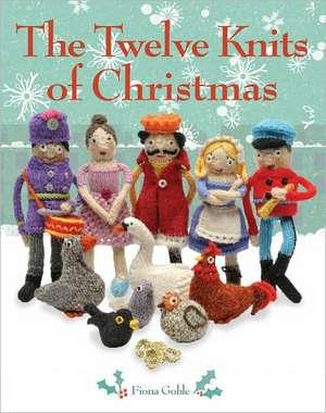 The Twelve Knits of Christmas de Fiona Goble
