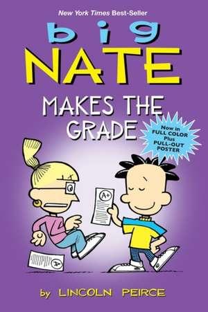 Big Nate Makes the Grade de Lincoln Peirce