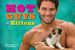 Hot Guys and Kittens de Audrey Khuner