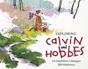 Exploring Calvin and Hobbes: An Exhibition Catalogue de Bill Watterson