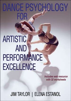 Dance Psychology for Artistic and Performance Excellence with Web Resource de Jim Taylor