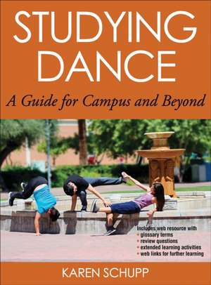 Studying Dance with Web Resource:  A Guide for Campus and Beyond de Karen Schupp