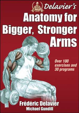 Delavier's Anatomy for Bigger, Stronger Arms pdf