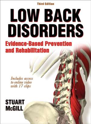 Low Back Disorders-3rd Edition with Web Resource:  Evidence-Based Prevention and Rehabilitation de Stuart McGill