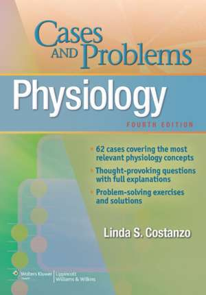 Physiology Cases and Problems de Linda Costanzo