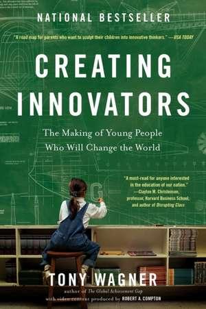 Creating Innovators de Tony Wagner