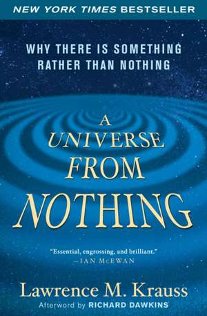A Universe from Nothing de Lawrence M. Krauss