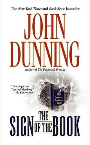 "The Sign of the Book: A Cliff Janeway ""Bookman""  Novel de John Dunning"