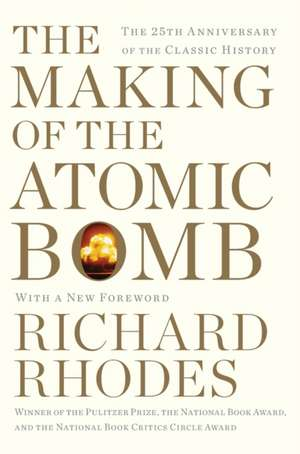 The Making of the Atomic Bomb de Richard Rhodes