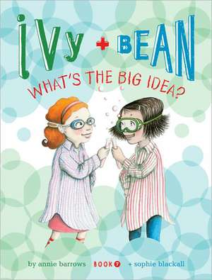 Ivy and Bean What's the Big Idea? (Book 7):  I Love Color de Annie Barrows