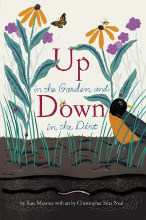 Up in the Garden and Down in the Dirt de Kate Messner