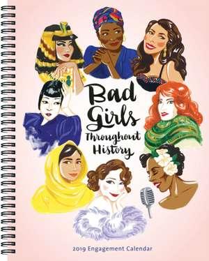 2019 Engagement Calendar: Bad Girls Throughout History de Jane Mount