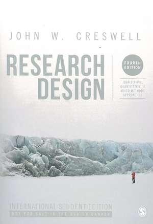 Research Design (International Student Edition): Qualitative, Quantitative, and Mixed Methods Approaches de John W. Creswell