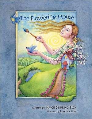 The Flowering House de Paige Stirling Fox