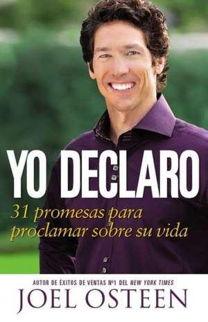 Yo Declaro: 31 Promesas Para Proclamar Sobre Su Vida de Joel Osteen