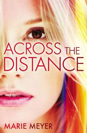 Across the Distance de Marie Meyer