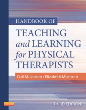 Handbook of Teaching and Learning for Physical Therapists de Gail M. Jensen