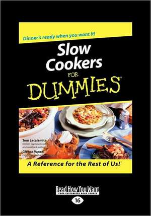 Slow Cookers for Dummies (Easyread Large Edition) de Tom Lacalamita