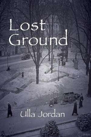 Lost Ground de Ulla Jordan