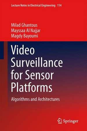 Video Surveillance for Sensor Platforms: Algorithms and Architectures de Mayssaa Al Najjar