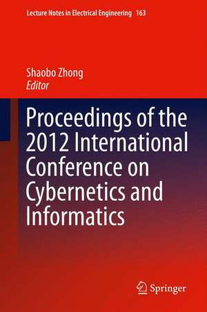 Proceedings of the 2012 International Conference on Cybernetics and Informatics de Shaobo Zhong