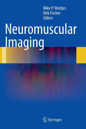 Neuromuscular Imaging de Mike P. Wattjes