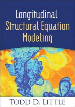 Longitudinal Structural Equation Modeling de Todd D. Little