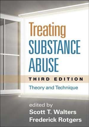 Treating Substance Abuse:  Theory and Technique de Scott T. Walters