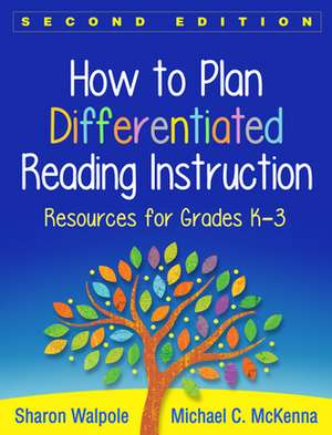 How to Plan Differentiated Reading Instruction, Second Edition de Sharon Walpole