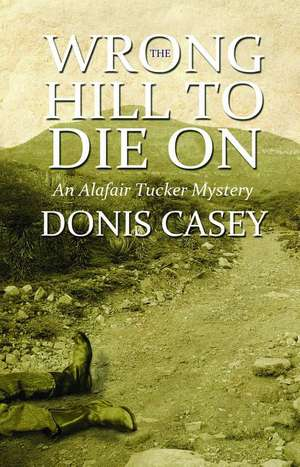 The Wrong Hill to Die on de Donis Casey