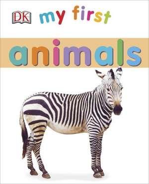 My First Animals de DK Publishing