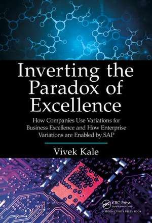 Inverting the Paradox of Excellence de Vivek Kale