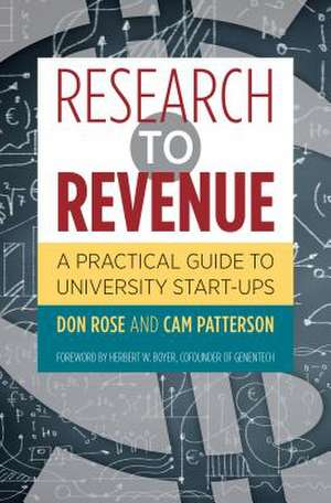 Research to Revenue:  A Practical Guide to University Start-Ups de Don Rose