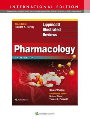 Lippincott Illustrated Reviews: Pharmacology de Karen Whalen PharmD, BCPS