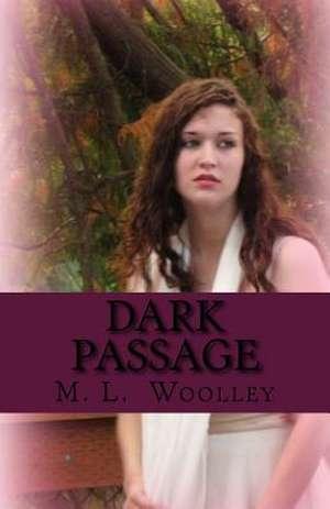 Dark Passage de M. L. Woolley