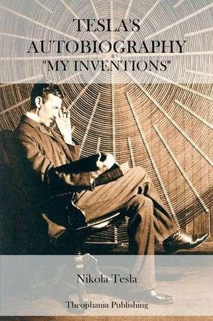 Tesla's Autobiography de Nikola Tesla
