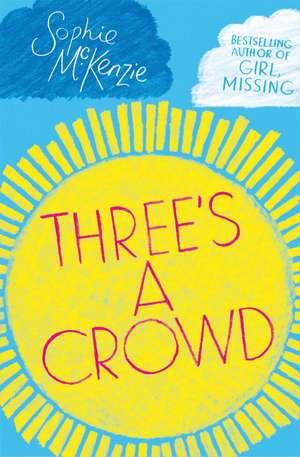 Three's a Crowd de Sophie McKenzie