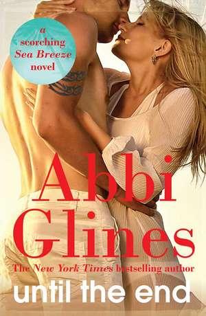 Until The End: A Sea Breeze Novel de Abbi Glines